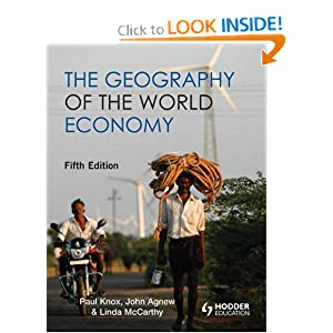 GEOGRAPHY OF THE WORLD ECONOMY 4TH EDITION (Arnold Publication) Paul L Knox, John Agnew and Linda McCarthy