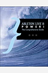 Ableton Live 8 Power!: The Comprehensive Guide Paperback