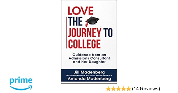 Love the journey to college guidance from an admissions consultant love the journey to college guidance from an admissions consultant and her daughter jill madenberg amanda madenberg 9781682613498 amazon books malvernweather Image collections