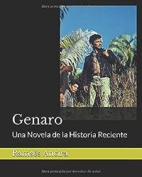 Genaro: Una Novela de la Historia Reciente (Spanish Edition)