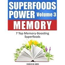 SUPERFOODS POWER Volume 3: MEMORY - 7 Top Memory-Boosting Superfoods