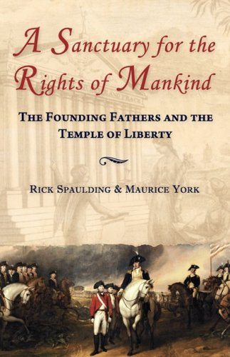 Download A Sanctuary for the Rights of Mankind: The Founding Fathers and the Temple of Liberty pdf