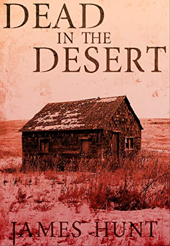Dead in the Desert: Book 0 by [Hunt, James]