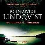 So ruhet in Frieden | John Ajvide Lindqvist