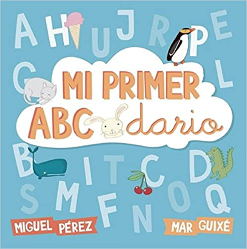 Mi primer ABCdario is the one alphabet book every Spanish teacher ought to buy.