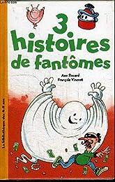 3 HISTOIRES DE FANTOMES