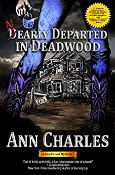 Nearly Departed in Deadwood (Deadwood Humorous Mystery Book 1) by [Charles, Ann]