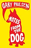 Notes from the Dog, Gary Paulsen, 0385738455