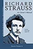 Richard Strauss: An Owner's Manual (Unlocking the Masters)