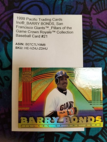 (1999 Pacific Trading Cards Inc®_BARRY BONDS, San Francisco GiantsTM_Pillars of the Game Crown RoyaleTM Collection Baseball Card #21)