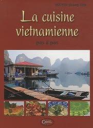 La cuisine vietnamienne pas à pas