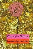 Pieces of a Pattern: Lacroix by Lacroix