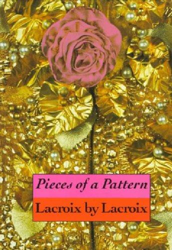 (Pieces of a Pattern: Lacroix by Lacroix)