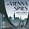 Vienna Spies Audiobook by Alex Gerlis Narrated by Rupert Bush