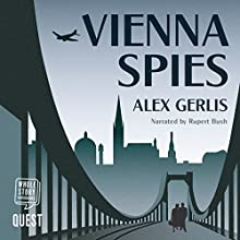 Vienna Spies Audiobook by Alex Gerlis Narrated by Rupert Bush