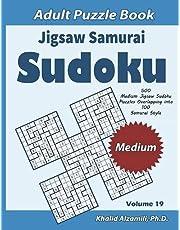 Jigsaw Samurai Sudoku Adult Puzzle Book: 500 Medium Jigsaw Sudoku Puzzles Overlapping into 100 Samurai Style : Keep Your Brain Young