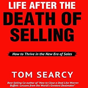 Life After the Death of Selling: How to Thrive in the New Era of Sales Audiobook