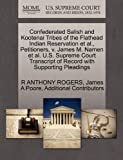 Confederated Salish and Kootenai Tribes of the Flathead Indian Reservation et Al. , Petitioners, V. James M. Namen et Al. U. S. Supreme Court Transcript, R. Anthony Rogers and James A. Poore, 1270664069