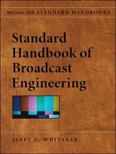 Standard Handbook of Broadcast Engineering (McGraw-Hill Standard Handbooks)
