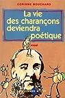 La vie des charançons deviendra poétique par Bouchard