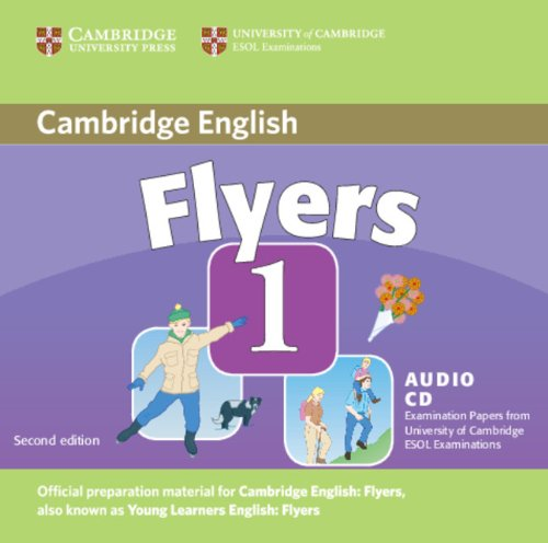Cambridge Young Learners English Tests Flyers 1 Audio CD: Examination Papers from the University of Cambridge ESOL Examinations by Cambridge University Press
