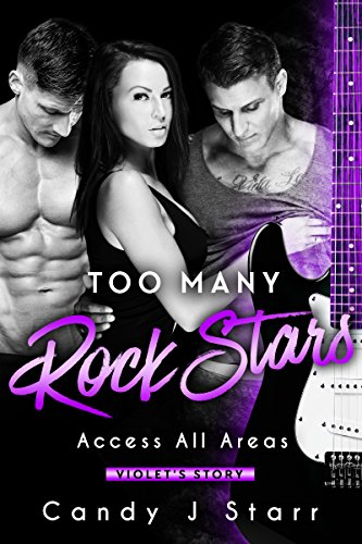 Too Many Rock Stars: Violet's Story (Access All Areas Book 1) by [Starr, Candy J]