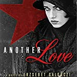 Another Love: A Novel | Erzsebet Galgoczi