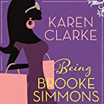 Being Brooke Simmons | Karen Clarke