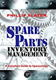 img - for Spare Parts Inventory Management: A Complete Guide to Sparesology book / textbook / text book