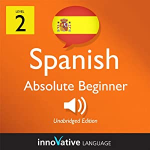 Learn Spanish with Innovative Language's Proven Language System - Level 2: Absolute Beginner Spanish Audiobook