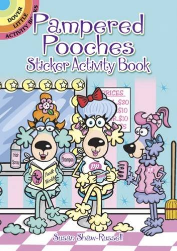 Pampered Pooches Sticker Activity Book (Dover Little Activity Books (Poodle And Pooch)