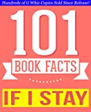If I Stay  - 101 Amazing Facts You Didn't Know: Fun Facts and Trivia Tidbits Quiz Game Books (101bookfacts.com)