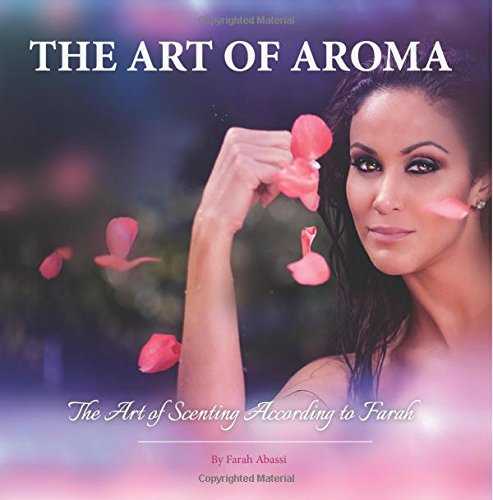 Read Online The Art Of Aroma: The World of Scenting According to Farah pdf epub