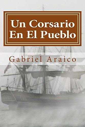 Un Corsario En El Pueblo (Spanish Edition) by [Araico, Gabriel]