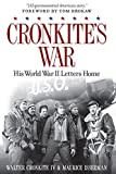img - for Cronkite's War: His World War II Letters Home book / textbook / text book