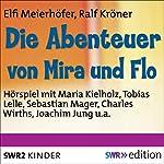 Die Abenteuer von Mira und Flo: Kinderwissen zum abendlichen Sternenhimmel   Elfi Meierhöfer,Ralf Kröner