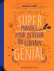 """Afficher """"Super manuel pour devenir un écrivain génial"""""""