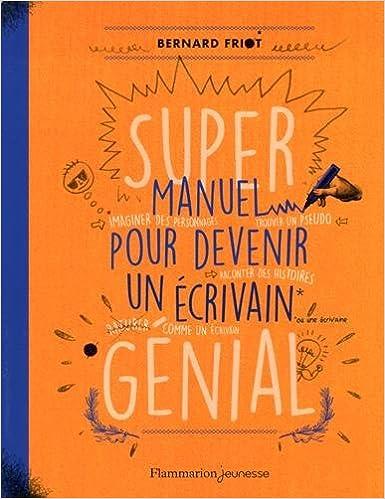 Amazon Fr Super Manuel Pour Devenir Un Ecrivain Genial