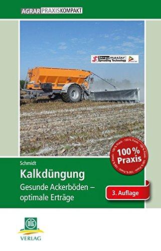 Kalkdüngung: Gesunde Ackerböden – optimale Erträge (AgrarPraxis kompakt)