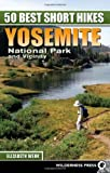 Search : 50 Best Short Hikes: Yosemite National Park and Vicinity