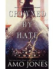 Crowned by Hate (Crowned #1)