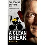 A Clean Break: My Story by Christophe Bassons (2015-03-31)