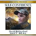 Navy SEAL Training: Self-Confidence Hörbuch von David Rutherford Gesprochen von: David Rutherford