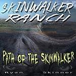 Skinwalker Ranch: Path of the Skinwalker | Ryan Skinner