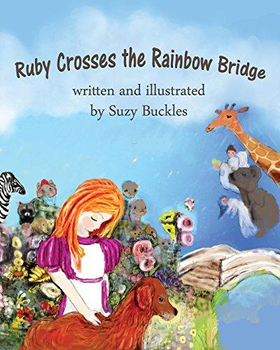 Ruby Crosses the Rainbow Bridge (Bridge Death Pet Rainbow)