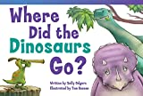 img - for Where Did the Dinosaurs Go? (Fiction Readers) book / textbook / text book
