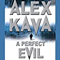 A Perfect Evil Audiobook by Alex Kava Narrated by Richard Rowan
