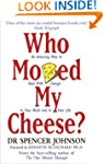 Who Moved My Cheese?: An A-Mazing Way...