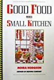 Good Food from a Small Kitchen, Moira Hodgson, 0133603067