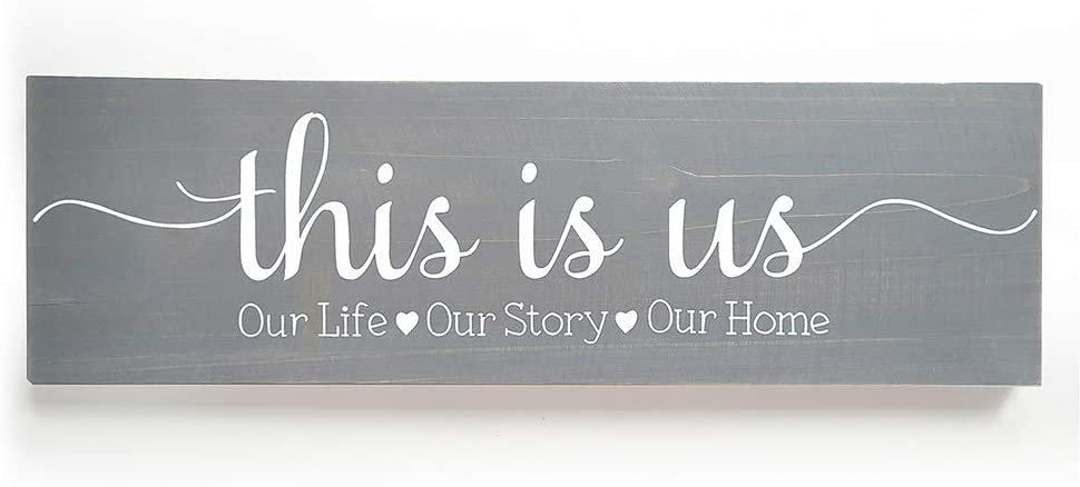 This is Us Sign Home Decor Sign Our Life Our Story Our Home Rustic Decor for Living Room Rustic Wood Wall Décor(Grey)17 inches